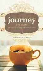 Journey Day by Day - Living Life Well ebook by Walk Thru the Bible
