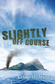 Slightly off Course ebook by Ethel McMilin