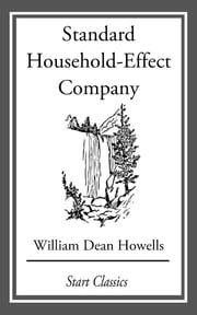 Standard Household-Effect Company - From 'Literature and Life' ebook by William Dean Howells