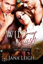 Wild Clash ebook by Jana Leigh