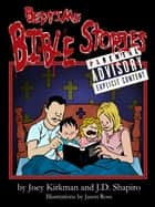 Bedtime Bible Stories: Explicit! ebook by Joey Kirkman