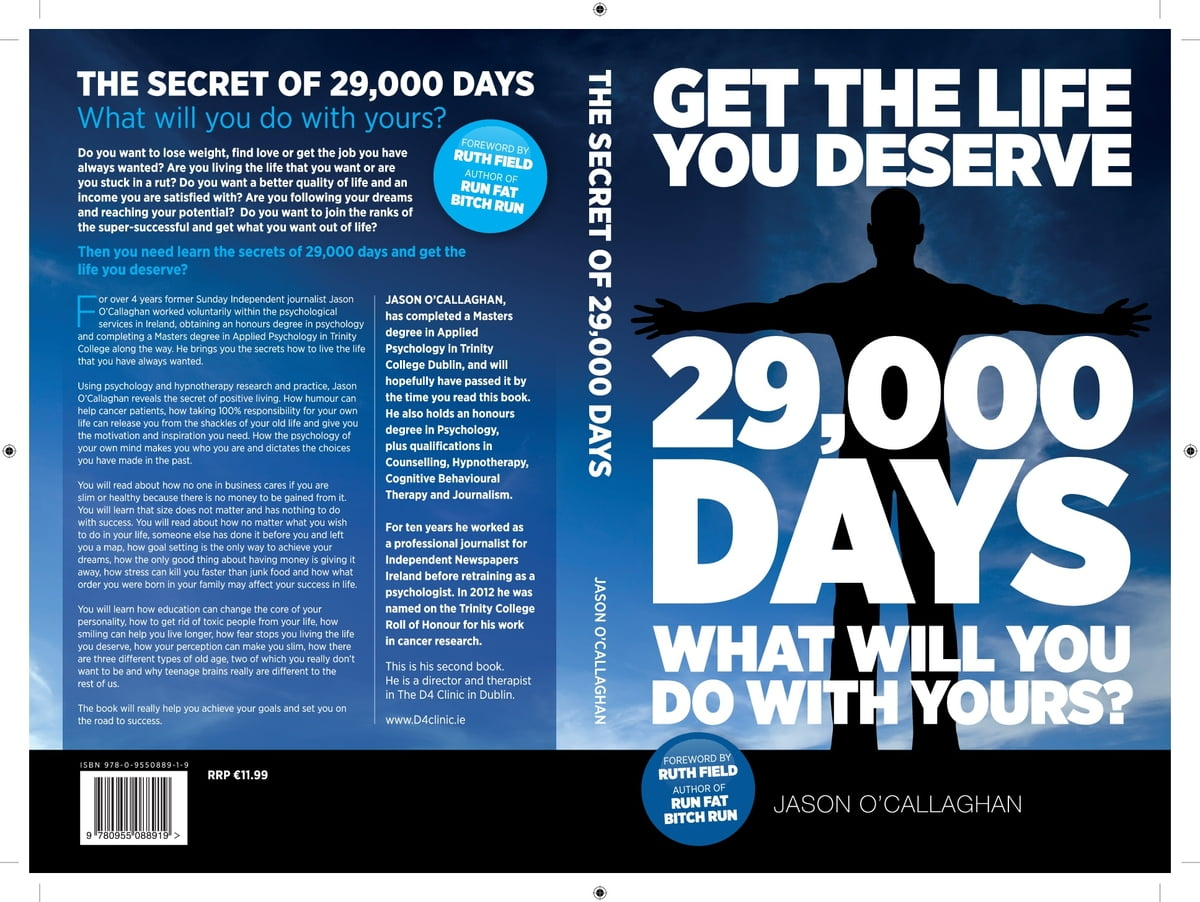 Get The Life You Deserve -- 29,000 Days -- What Will You Do With Yours?  ebook by Jason O'Callaghan - Rakuten Kobo