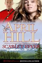 Scarlet Fever ebook by April Hill