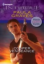 Cooper Vengeance ebook by Paula Graves