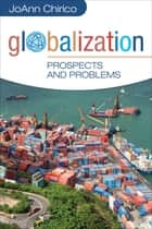 Globalization - Prospects and Problems ebook by JoAnn A. Chirico