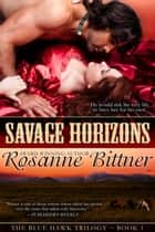 Savage Horizons ebook by Rosanne Bittner