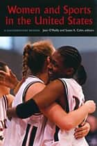 Women and Sports in the United States ebook by Susan K. Cahn,Jean O'Reilly