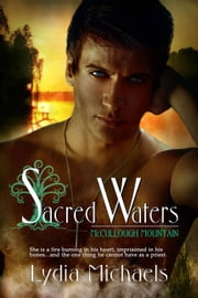Sacred Waters - McCullough Mountain, #1 ebook door Lydia Michaels