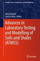 Advances in Laboratory Testing and Modelling of Soils and Shales (ATMSS) ebook by Alessio Ferrari, Lyesse Laloui