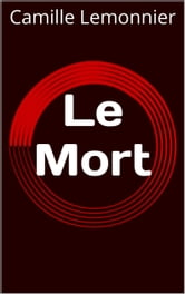 Le Mort ebook by Camille Lemonnier