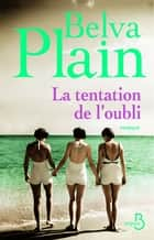 La Tentation de l'oubli ebook by Rebecca SATZ,Belva PLAIN