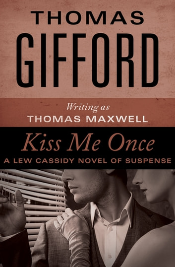 Kiss Me Once ebook by Thomas Gifford