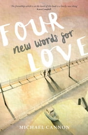 Four New Words for Love ebook by Michael Cannon