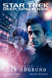 Star Trek - Deep Space Nine 8.03: Sektion 31 - Der Abgrund ebook by Jeffrey Lang,David Weddle