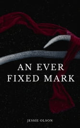An Ever Fixed Mark ebook by Jessie Olson