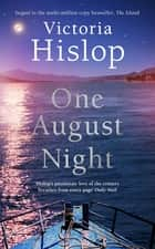 One August Night - Sequel to much-loved classic, The Island ebook by Victoria Hislop