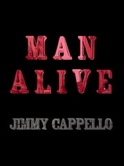 Man Alive ebook by Jimmy Cappello