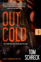 Out Cold - The underdog may finally get his day ebook by Tom Schreck