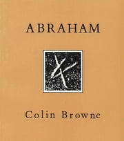 Abraham ebook by Colin Browne