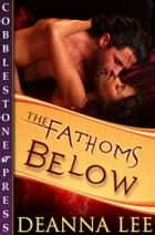 The Fathoms Below ebook by Deanna Lee