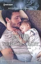 Father for Her Newborn Baby ebook by Lynne Marshall