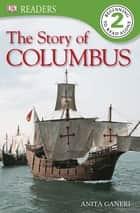 The Story of Columbus ebook by DK