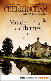 Cherringham - Murder on Thames - A Cosy Crime Series ebook by Matthew Costello,Neil Richards