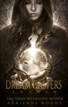 Dream Casters: Shadow ebook by
