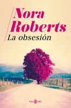 La obsesión ebook by Nora Roberts