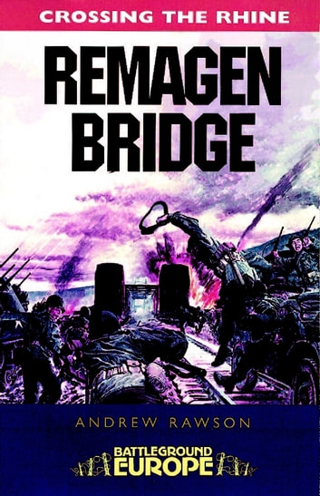 Remagen Bridge - 9th Armoured Infantry Division ebook by Andrew Rawson