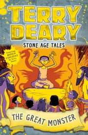 Stone Age Tales: The Great Monster ebook by Terry Deary