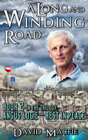 A Long and Winding Road - Angus Logie - Rest in Peace, #2 ebook by David Macfie