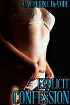 Explicit Confession ebook by Catherine DeVore