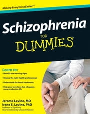 Schizophrenia For Dummies ebook by Jerome Levine, Irene S. Levine