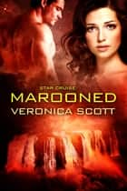 Star Cruise: Marooned - (A Sectors SF Romance) ebook by Veronica Scott