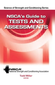 NSCA's Guide to Tests and Assessments ebook by National Strength and Conditioning Association,Bill I. Campbell,Marie A. Spano