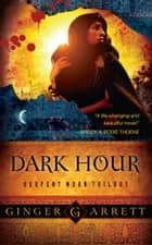 Dark Hour - Serpent Moon Trilogy ebook by Ginger Garrett
