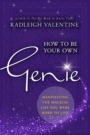 How to be Your Own Genie ebook by Radleigh Valentine
