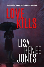 Love Kills - Lilah Love, #4 ebook by Lisa Renee Jones