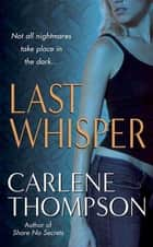 Last Whisper ebook by Carlene Thompson