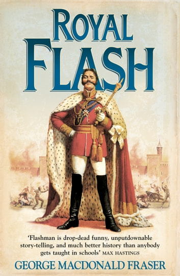 Royal Flash (The Flashman Papers, Book 2) ebook by George MacDonald Fraser