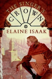 The Singer's Crown ebook by Elaine Isaak
