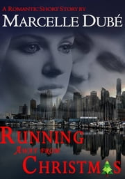 Running Away From Christmas ebook by Marcelle Dube