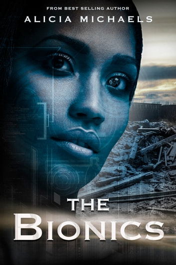 The Bionics ebook by Alicia Michaels
