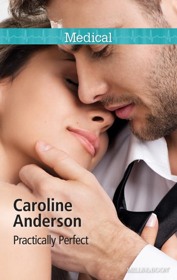 Practically Perfect ebook by Caroline Anderson