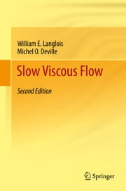Slow Viscous Flow ebook by William E Langlois,Michel O. Deville
