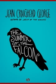 The Summer of the Falcon ebook by Jean Craighead George,Jean Craighead George