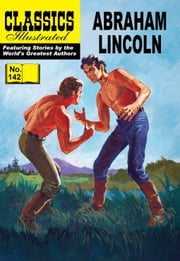 Abraham Lincoln - Classics Illustrated #142 ebook by Abraham Lincoln,William B. Jones, Jr.