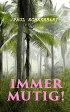 Immer mutig! ebook by Paul Scheerbart