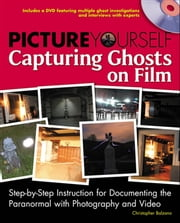 Picture Yourself Capturing Ghosts on Film ebook by Christopher Balzano